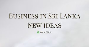 Business in Sri Lanka new ideas