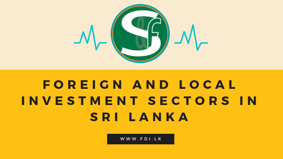 Foreign and local investment sectors in Sri Lanka