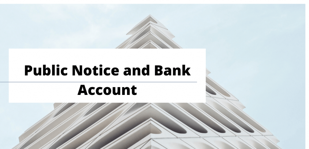 Public Notice and Bank Account