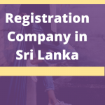Registration of a Company in Sri Lanka as a Foreigner